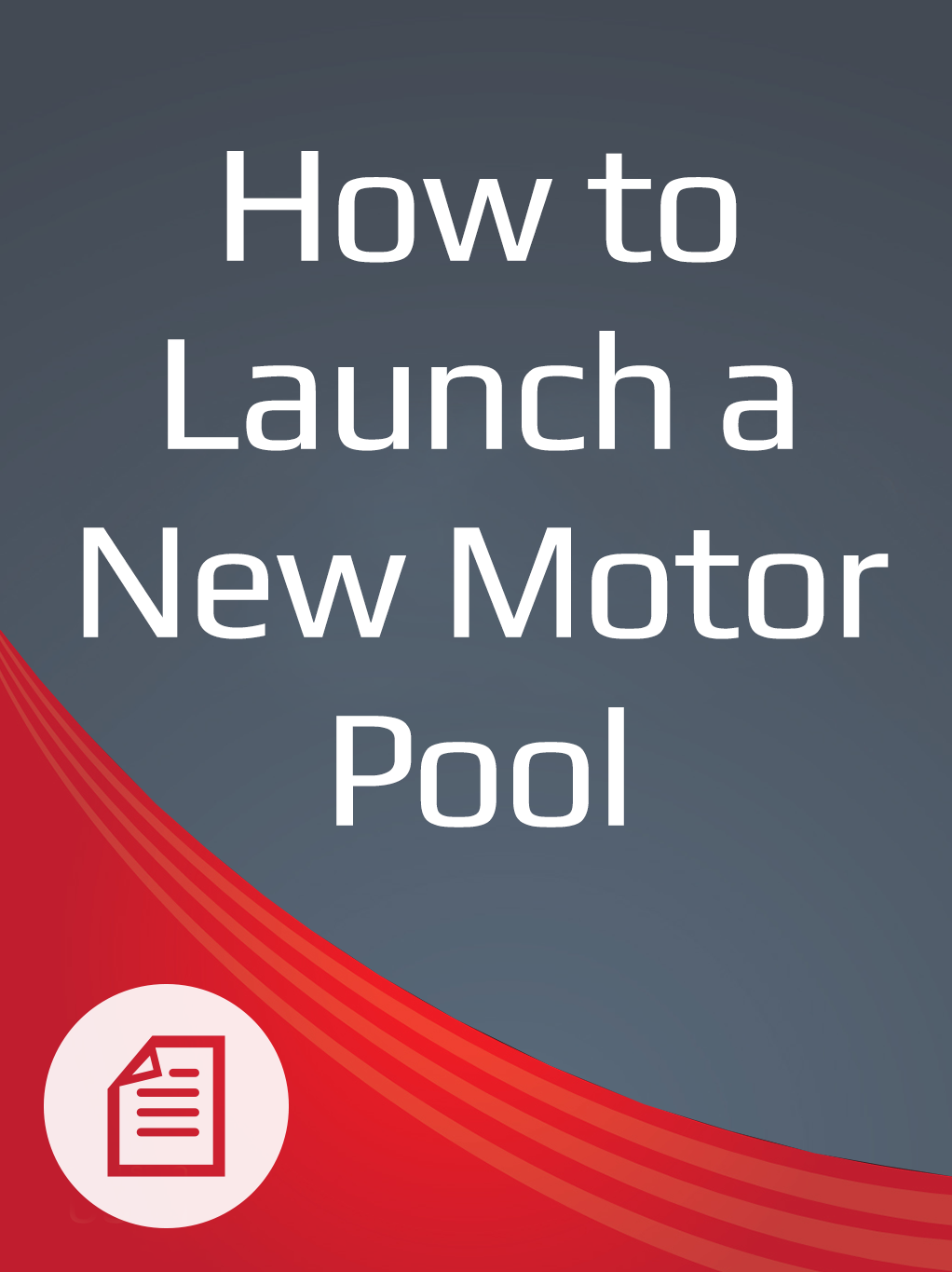 How to Launch a New Motor Pool - White Paper